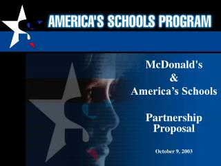 McDonald's & America's Schools  Partnership Proposal October 9, 2003