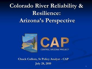 Colorado River Reliability & Resilience:  Arizona's Perspective