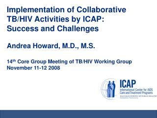 Implementation of Collaborative TB/HIV Activities by ICAP: Success and Challenges