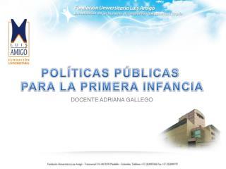 POLÍTICAS PÚBLICAS  PARA LA PRIMERA INFANCIA