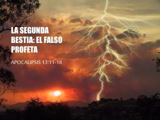 LA SEGUNDA BESTIA: EL FALSO PROFETA APOCALIPSIS 13:11-18