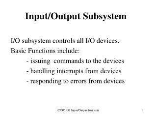 Input/Output Subsystem