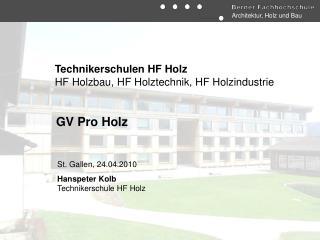 Technikerschulen HF Holz HF Holzbau, HF Holztechnik, HF Holzindustrie