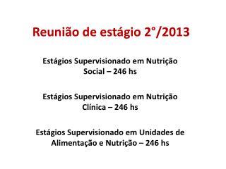 Reunião de estágio 2°/2013