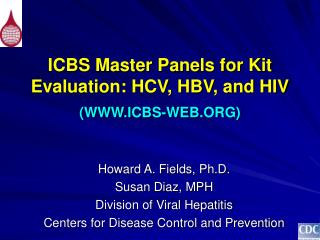 ICBS Master Panels for Kit Evaluation: HCV, HBV, and HIV (WWW.ICBS-WEB.ORG)
