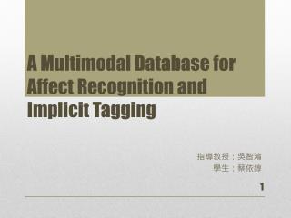 A Multimodal Database for Affect Recognition and Implicit Tagging