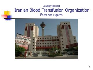 Country Report  Iranian Blood Transfusion Organization  F acts and Figures
