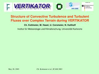 Structure of Convective Turbulence and Turbulent Fluxes over Complex Terrain during VERTIKATOR
