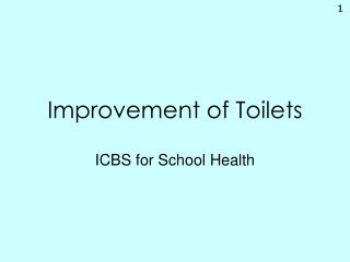 Improvement of Toilets