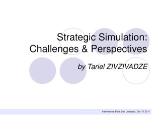 Strategic Simulation: Challenges & Perspectives