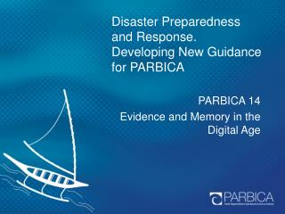 Disaster Preparedness and Response.   Developing New Guidance for PARBICA