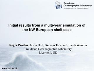 Initial results from a multi-year simulation of the NW European shelf seas