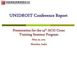 UNIDROIT C onference Report