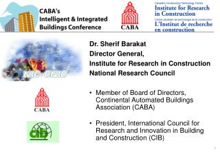 Dr. Sherif Barakat Director General, Institute for Research in Construction