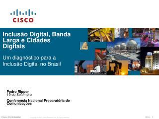 Inclusão Digital, Banda Larga e Cidades Digitais Um diagnóstico para a Inclusão Digital no Brasil