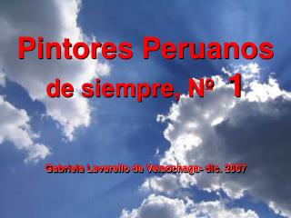 Pintores Peruanos de siempre, Nº   1  Gabriela Lavarello de Velaochaga- dic. 2007