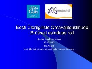 Eesti Üleriigiliste Omavalitsusliitude Brüsseli esinduse roll