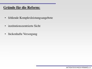 Gründe für die Reform: