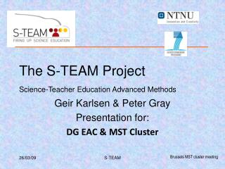 The S-TEAM Project Science-Teacher Education Advanced Methods