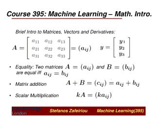 Course 395: Machine Learning – Math. Intro.