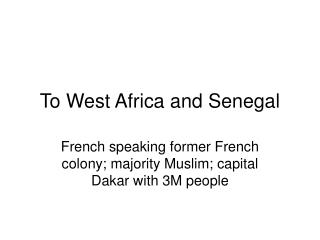 To West Africa and Senegal