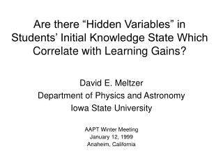Are there  Hidden Variables  in Students  Initial Knowledge State Which Correlate with Learning Gains