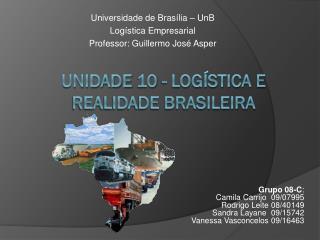 Unidade 10 - Log�stica e realidade brasileira