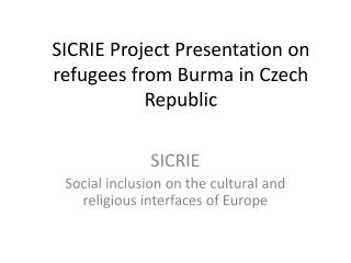 SICRIE Project Presentation on refugees from Burma in Czech Republic