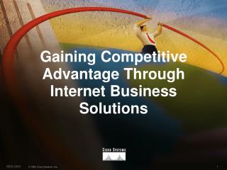 Gaining Competitive Advantage Through Internet Business Solutions