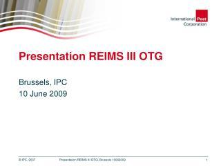 Presentation REIMS III OTG