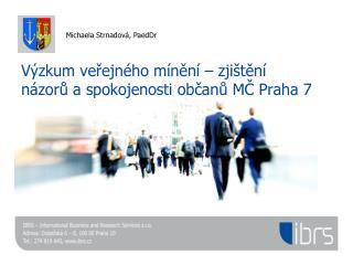 Výzkum veřejného mínění – zjištění názorů a spokojenosti občanů MČ Praha 7