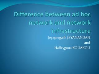 Difference between ad hoc network and network infrastructure