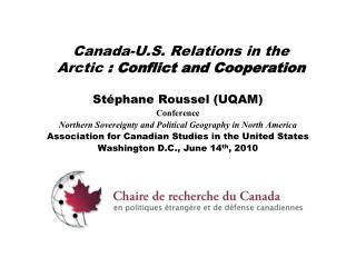 Canada-U.S. Relations in the  Arctic  : Conflict and Cooperation