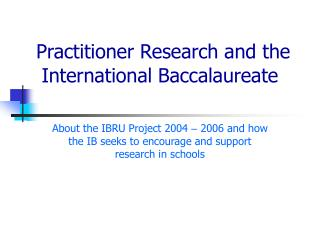 Practitioner Research and the International Baccalaureate