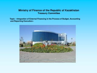 Ministry of Finance of the Republic of Kazakhstan Treasury Committee