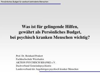 Prof. Dr. Reinhard Peukert Fachhochschule Wiesbaden AKTION PSYCHISCH KRANKE e.V.