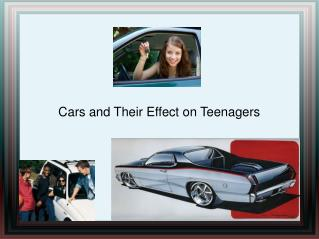 Cars and Their Effect on Teenagers