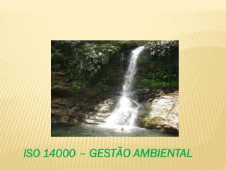 ISO 14000 – GESTÃO AMBIENTAL