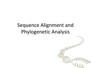 Sequence Alignment and Phylogenetic Analysis