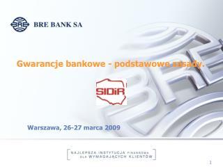 Gwarancje bankowe - podstawowe zasady.