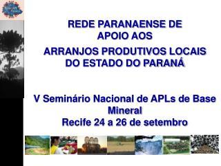 REDE PARANAENSE DE  APOIO AOS ARRANJOS PRODUTIVOS LOCAIS DO ESTADO DO PARANÁ