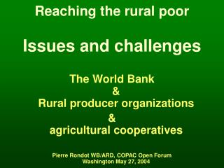 Reaching the rural poor  Issues and challenges