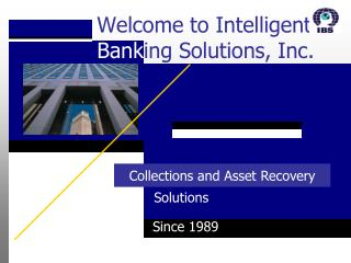Welcome to Intelligent  Bank ing Solutions, Inc.