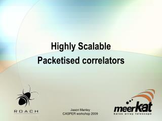 Highly Scalable Packetised  correlators