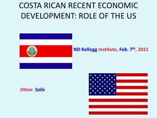 COSTA RICAN RECENT ECONOMIC DEVELOPMENT: ROLE OF THE  US