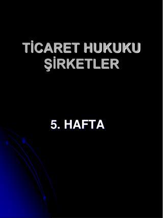 TİCARET HUKUKU  ŞİRKETLER