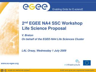 2 nd  EGEE NA4 SSC Workshop Life Science Proposal