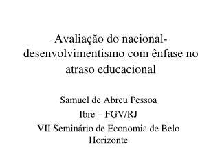 Avaliação do nacional-desenvolvimentismo com ênfase no atraso educacional
