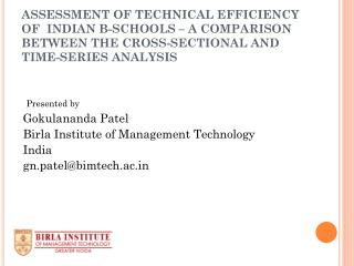 ASSESSMENT OF TECHNICAL EFFICIENCY OF  INDIAN B-SCHOOLS   A COMPARISON BETWEEN THE CROSS-SECTIONAL AND TIME-SERIES ANALY