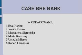 CASE BRE BANK
